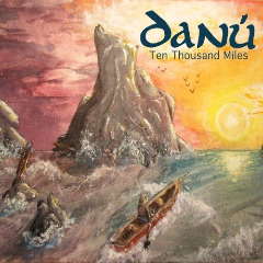 Danu – Ten Thousand Miles (2018) Mp3