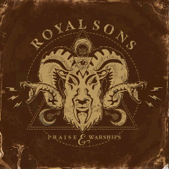 Royal Sons – Praise & Warships (2018) Mp3