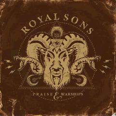 Royal Sons – Praise & Warships (2018) Mp3