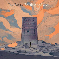Tom Adams – Yes, Sleep Well Death (2018) Mp3