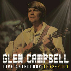 Glen Campbell – Live Anthology 1972-2001 (2018) Mp3