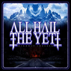 All Hail The Yeti – Highway Crosses (2018) Mp3