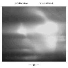 In Tall Buildings – Akinetic Altered (2018) Mp3