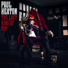 Paul Heaton – The Last King Of Pop (2018) Mp3