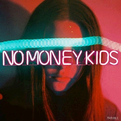 No Money Kids – Trouble (2018) Mp3