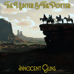 The Hunter & The Potter – Innocent Guns (2019) Mp3