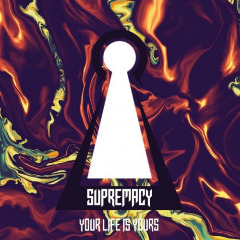 Supremacy – Your Life Is Yours (2019) Mp3