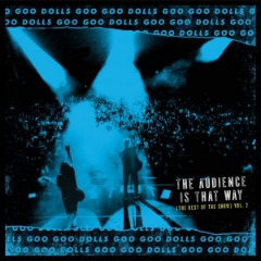 The Goo Goo Dolls – The Audience Is That Way – The Rest Of The Show Vol. 2 (2019) Mp3