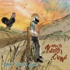 Robbie Walden Band – When The Rooster Crows (2019) Mp3