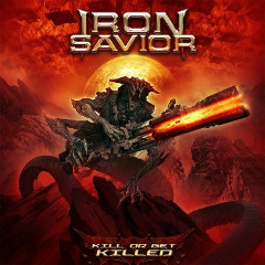 Iron Savior – Kill Or Get Killed (2019) Mp3