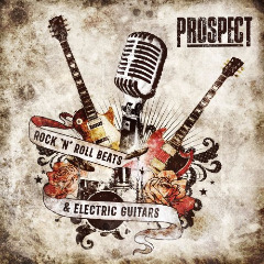 Prospect – Rock 'n' Roll Beats & Electric Guitars (2019) Mp3