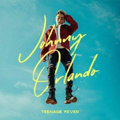 Johnny Orlando – Teenage Fever (2019) Mp3