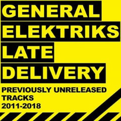 General Elektriks – Late Delivery (2019) Mp3