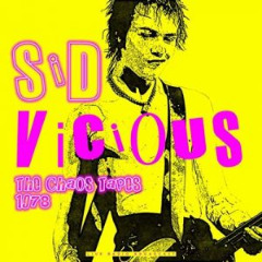 Sid Vicious – The Chaos Tapes 1978 Live (2019) Mp3