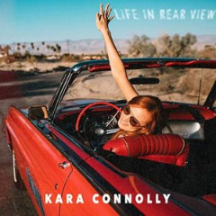 Kara Connolly – Life In Rear View (2019) Mp3