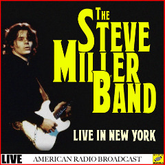 The Steve Miller Band – Live In New York (2019) Mp3