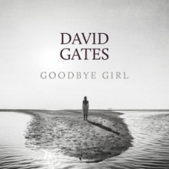 David Gates – Goodbye Girl (2019) Mp3