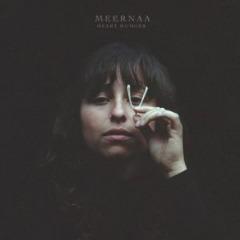 Meernaa – Heart Hunger (2019) Mp3