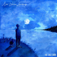 The Last Dodo – Now We're Leaving (2019) Mp3