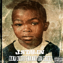 J. Stalin – Bay Area State Of Mind (2019) Mp3