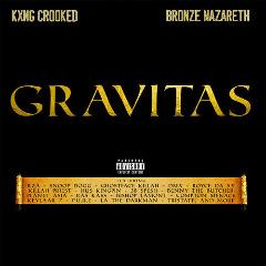 Kxng Crooked & Bronze Nazareth – Gravitas (2019) Mp3