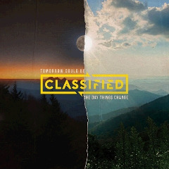 Classified – Tomorrow Could Be The Day Things Change (2018) Mp3