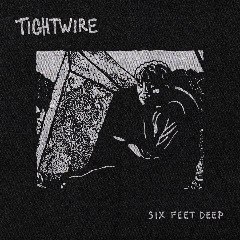Tightwire – Six Feet Deep (2018) Mp3