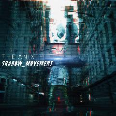 The Anix – Shadow Movement (2018) Mp3