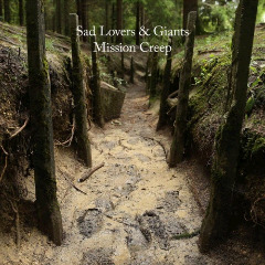 Sad Lovers & Giants – Mission Creep (2018) Mp3