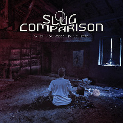 Slug Comparison – When You Were Living Here (2019) Mp3