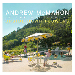 Andrew Mcmahon In The Wilderness – Upside Down Flowers (2018) Mp3