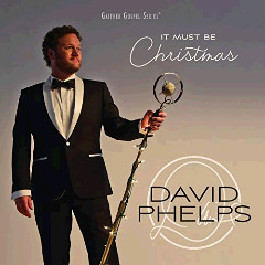 David Phelps – It Must Be Christmas (2018) Mp3