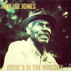 Roy Lee Jones – Devil's In The Whiskey (2018) Mp3