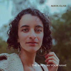 Maya Elise – The Way I Say Your Name (2018) Mp3