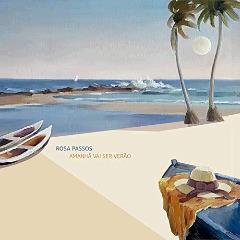 Rosa Passos – Amanha Vai Ser Verao (2018) Mp3