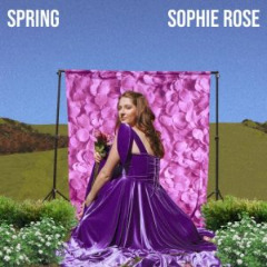 Sophie Rose – Spring (2019) Mp3