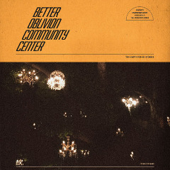 Better Oblivion Community Center – Better Oblivion Community Center (2019) Mp3