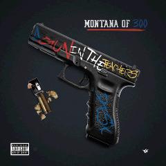 Montana Of 300 – A Gun In The Teachers Desk (2018) Mp3