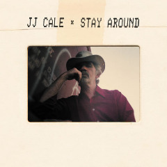 J.j. Cale – Stay Around (2019) Mp3