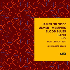 James Blood Ulmer – Sesc Jazz James Blood Ulmer & Memphis Blood Blues Band (2018) Mp3