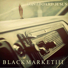 Black Market Iii – Dashboard Jesus (2018) Mp3