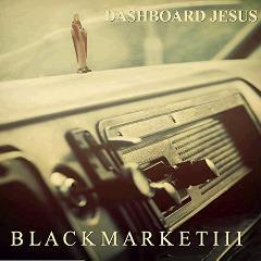 Black Market Iii – Dashboard Jesus (2018) Mp3