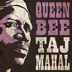 Taj Mahal – Queen Bee (2018) Mp3
