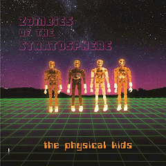 Zombies Of The Stratosphere – The Physical Kids (2018) Mp3