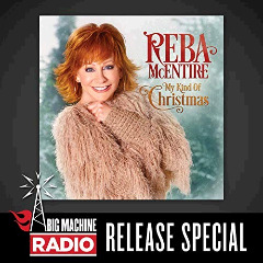Reba Mcentire – My Kind Of Christmas: Big Machine Radio Release Special (2018) Mp3