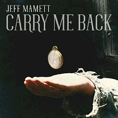 Jeff Mamett – Carry Me Back (2018) Mp3