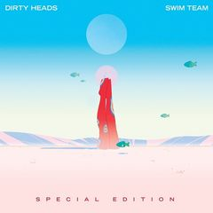 Dirty Heads – Swim Team (2018) Mp3