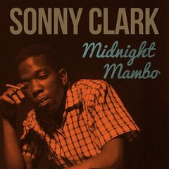 Sonny Clark – Midnight Mambo (2018) Mp3
