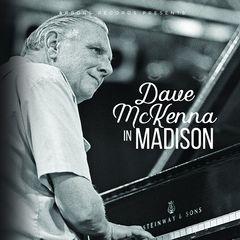 Dave Mckenna – Dave Mckenna In Madison (2018) Mp3
