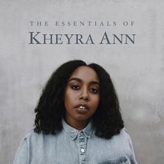 Kheyra Ann – The Essentials Of Kheyra Ann (2018) Mp3